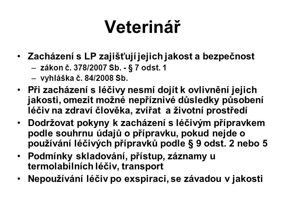 Veterinář Zacházení s LP zajišťují jejich jakost a bezpečnost –zákon č.