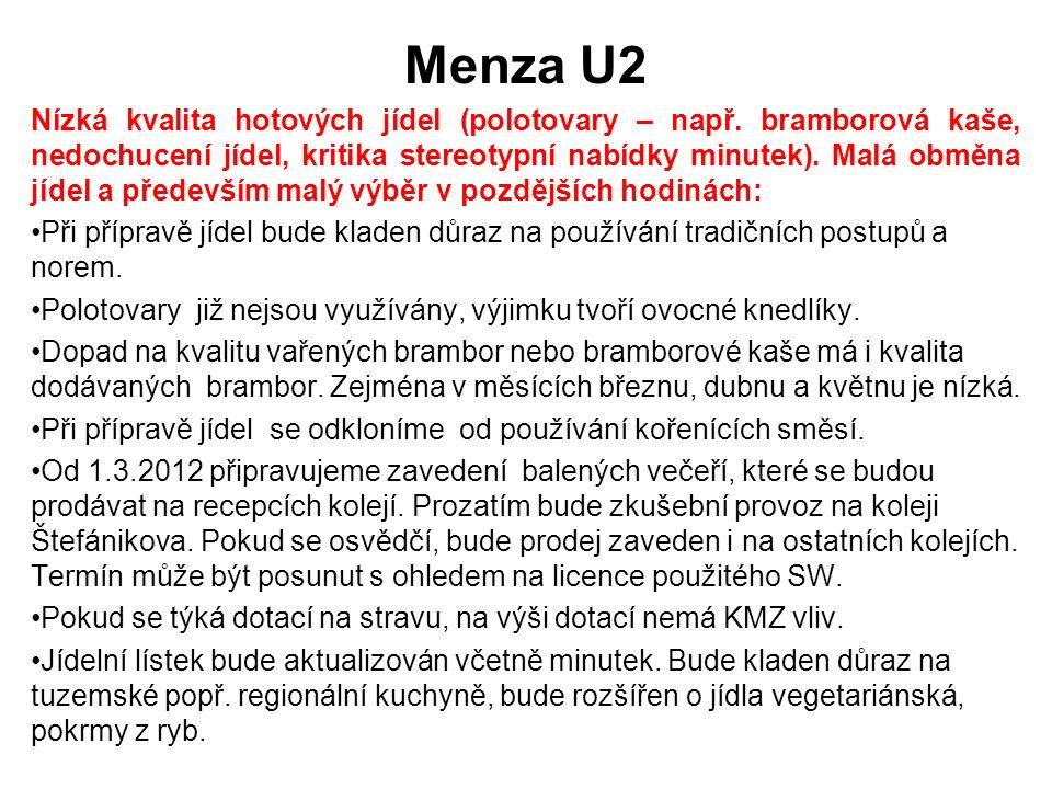 Menza U2 Nízká kvalita hotových jídel (polotovary – např.