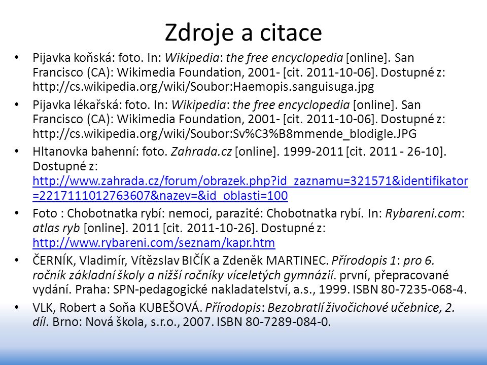 Zdroje a citace Pijavka koňská: foto. In: Wikipedia: the free encyclopedia [online].