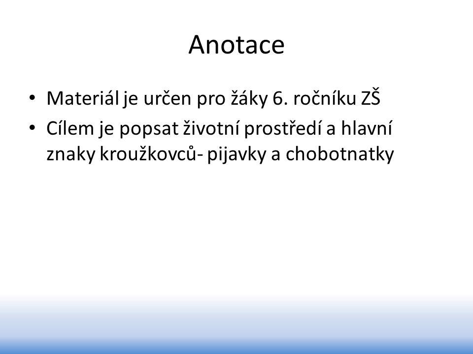 Kroužkovci (2) Třídy: Pijavky Chobotnatky