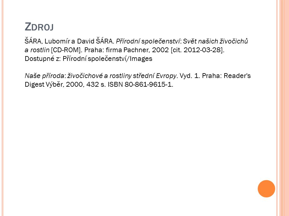 ŠÁRA, Lubomír a David ŠÁRA. Přírodní společenství: Svět našich živočichů a rostlin [CD-ROM].