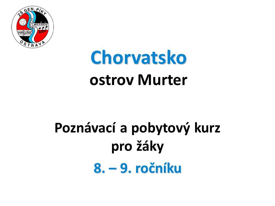 Chorvatsko Chorvatsko ostrov Murter Poznávací a pobytový kurz pro žáky 8. – 9. ročníku