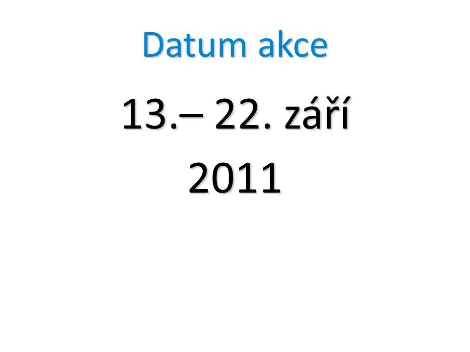 Datum akce 13.– 22. září 2011