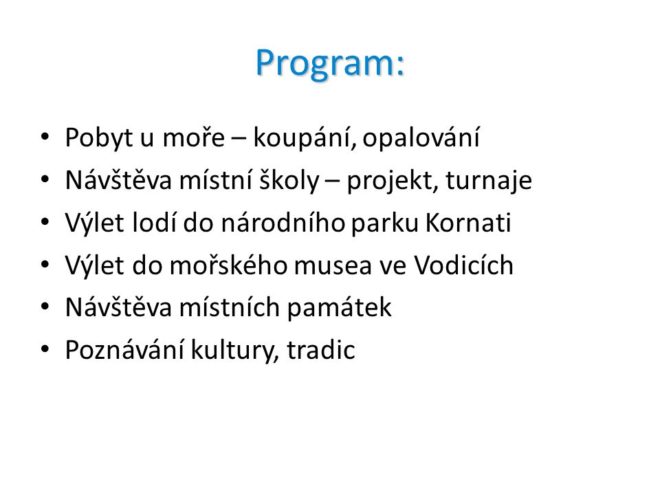Informace Přihlášení účastnící obdrží podrobné informace v polovině června 2011 ( seznam věcí, data odjezdu atd..)
