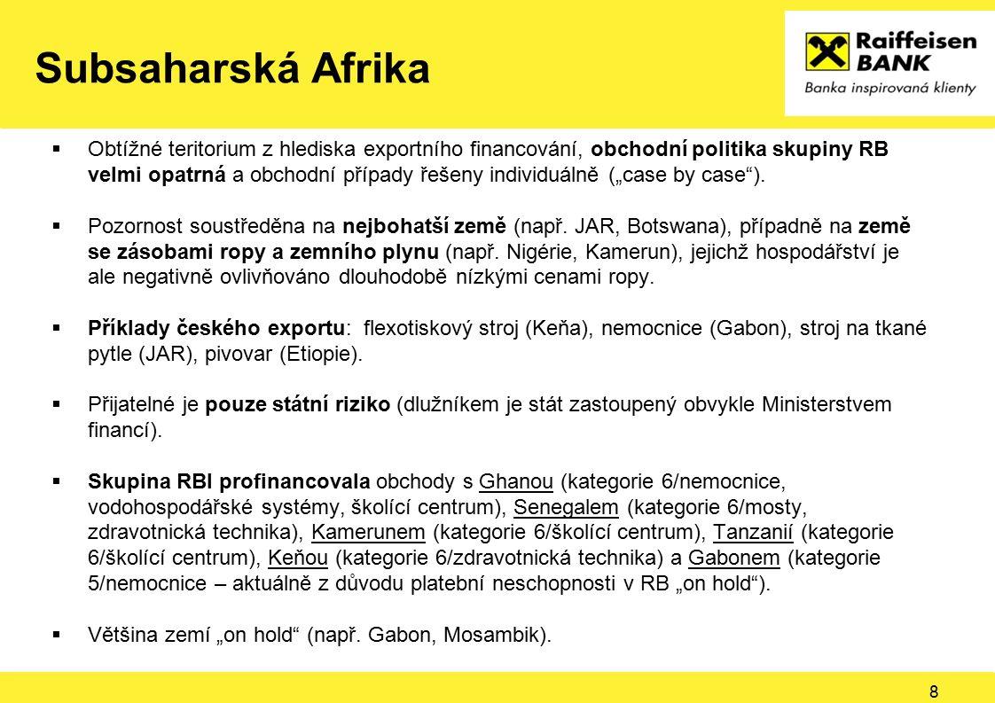 """Subsaharská Afrika  Obtížné teritorium z hlediska exportního financování, obchodní politika skupiny RB velmi opatrná a obchodní případy řešeny individuálně (""""case by case )."""
