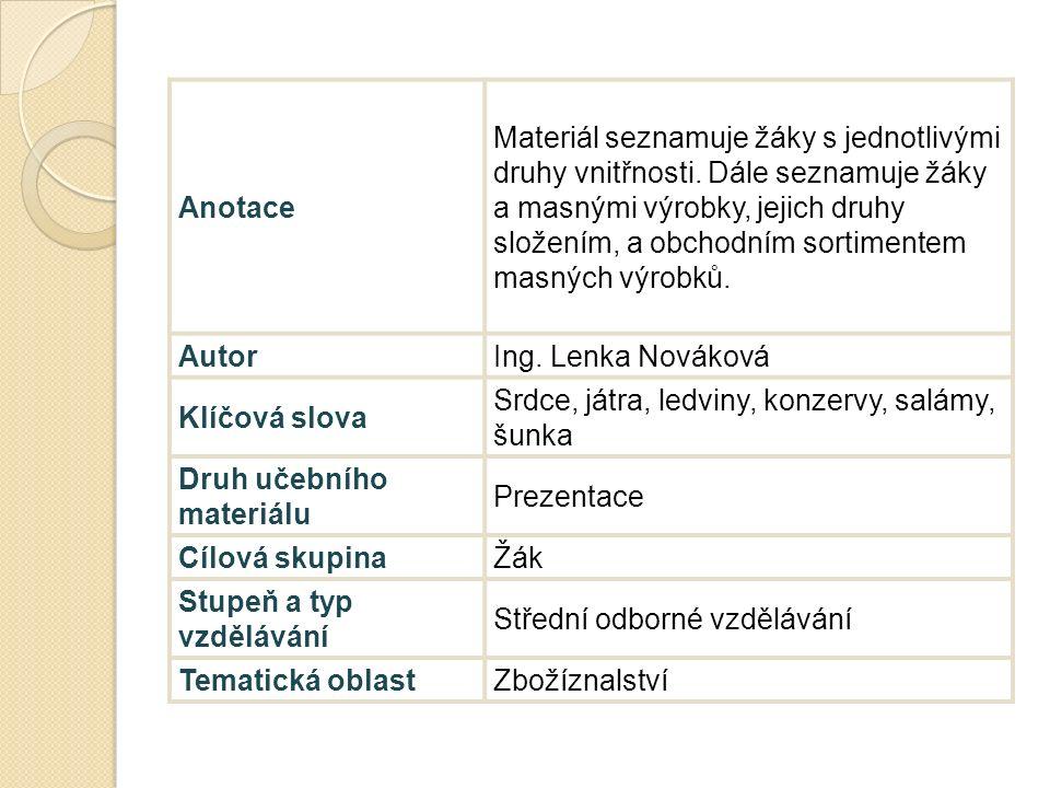 Anotace Materiál seznamuje žáky s jednotlivými druhy vnitřnosti.
