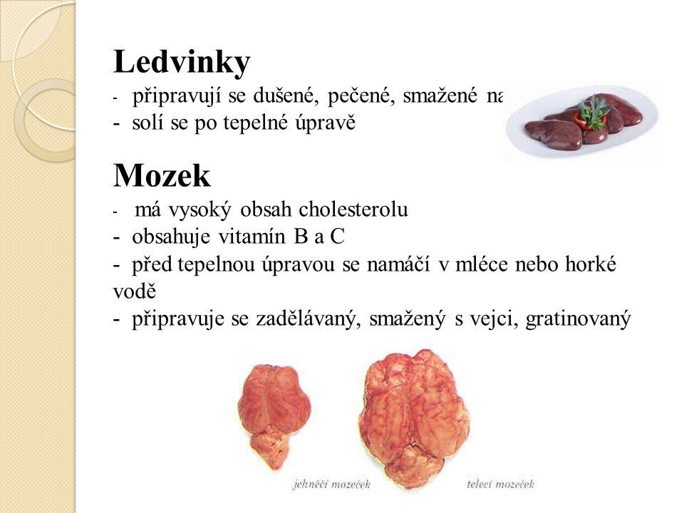 Srdce - obsahuje vitamíny A, B, C - upravuje se vařené, dušené, protýkané se slaninou - vařené a drobně nasekané se používá jako výborná náhražka hlemýžďů Plíce - upravují se na smetaně nebo na víně