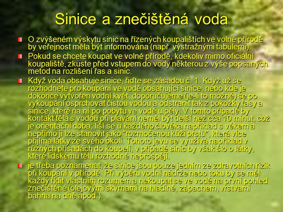 Sinice a znečištěná voda O zvýšeném výskytu sinic na řízených koupalištích ve volné přírodě by veřejnost měla být informována (např.