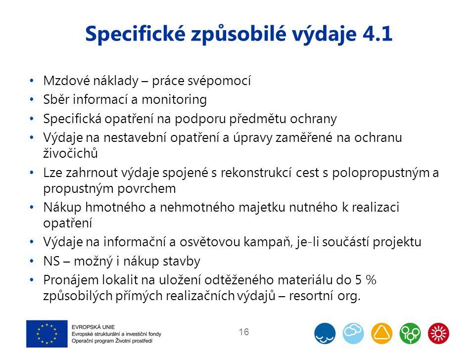 Specifické způsobilé výdaje 4.1 Mzdové náklady – práce svépomocí Sběr informací a monitoring Specifická opatření na podporu předmětu ochrany Výdaje na