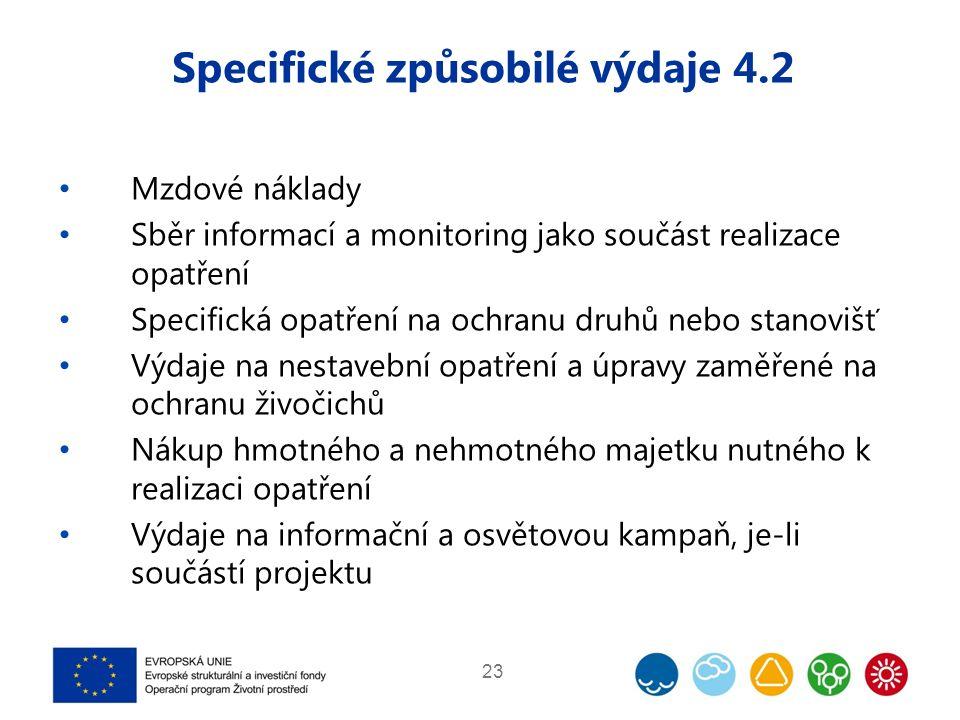 Specifické způsobilé výdaje 4.2 Mzdové náklady Sběr informací a monitoring jako součást realizace opatření Specifická opatření na ochranu druhů nebo s