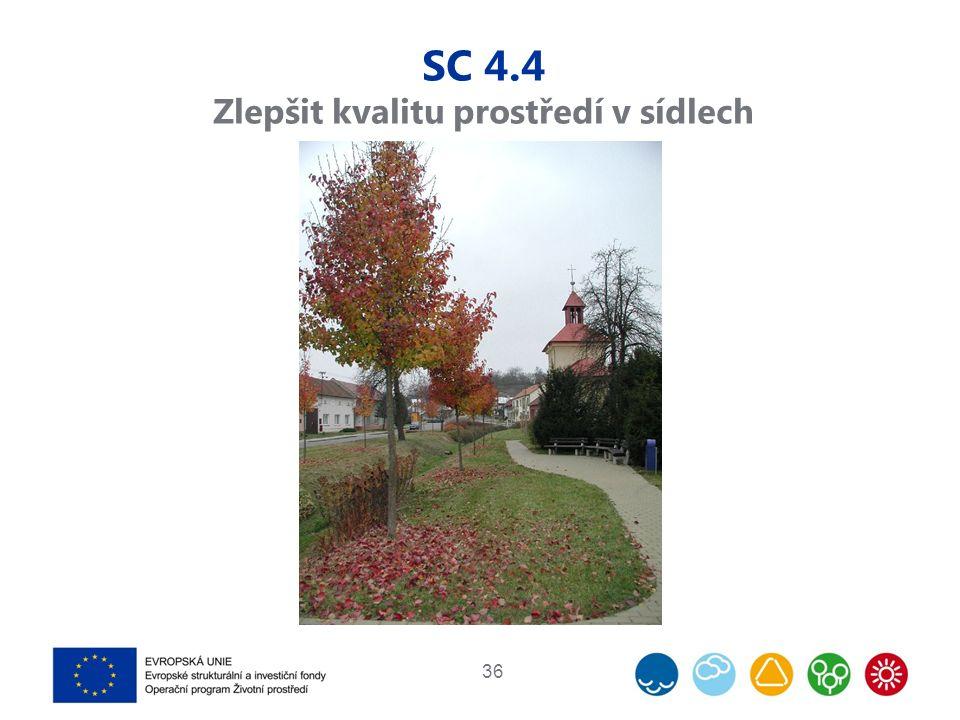 SC 4.4 Zlepšit kvalitu prostředí v sídlech 36