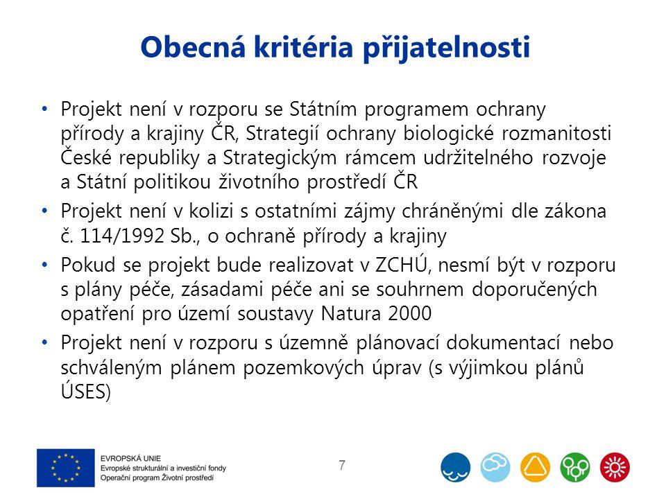 Obecná kritéria přijatelnosti Projekt není v rozporu se Státním programem ochrany přírody a krajiny ČR, Strategií ochrany biologické rozmanitosti Česk