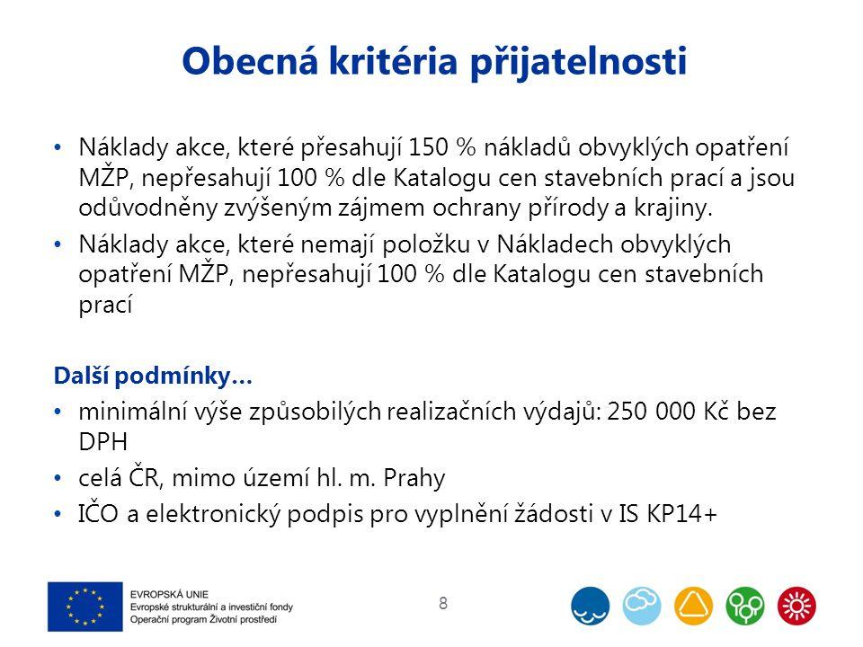 Obecná kritéria přijatelnosti Náklady akce, které přesahují 150 % nákladů obvyklých opatření MŽP, nepřesahují 100 % dle Katalogu cen stavebních prací