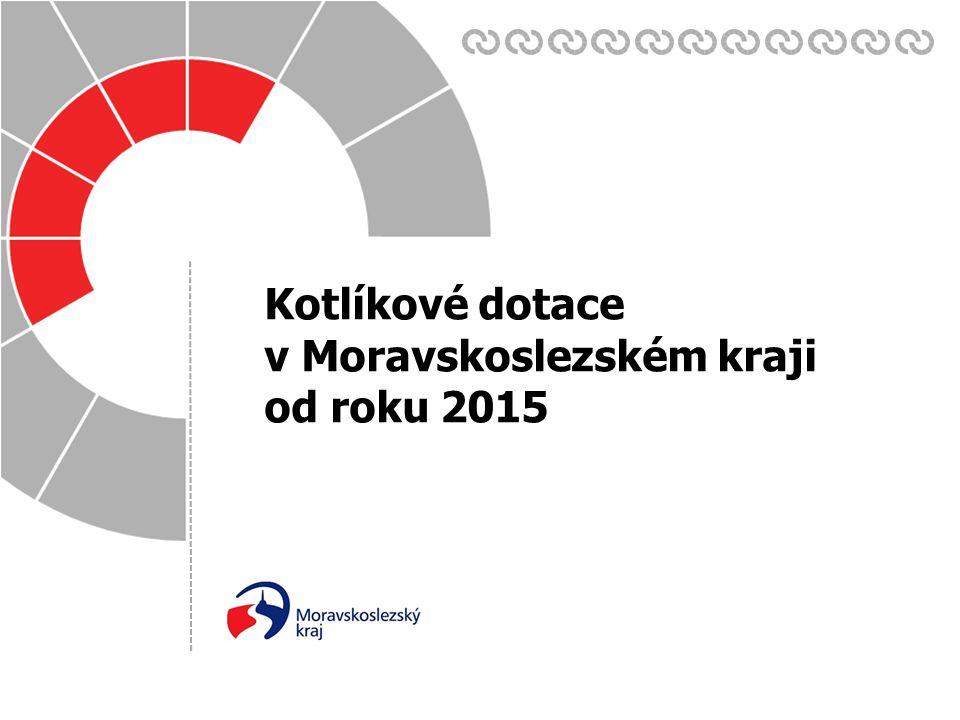 Datum: Zpracoval(a): 17. 6. 2015 Kotlíkové dotace v Moravskoslezském kraji od roku 2015