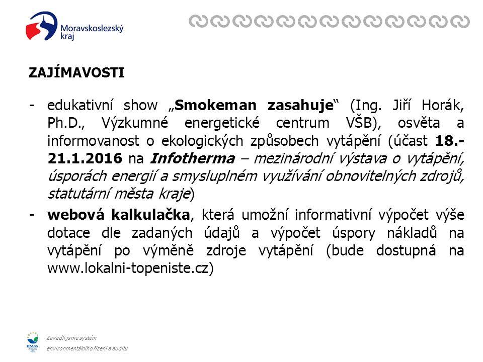 """Zavedli jsme systém environmentálního řízení a auditu ZAJÍMAVOSTI -edukativní show """"Smokeman zasahuje"""" (Ing. Jiří Horák, Ph.D., Výzkumné energetické c"""
