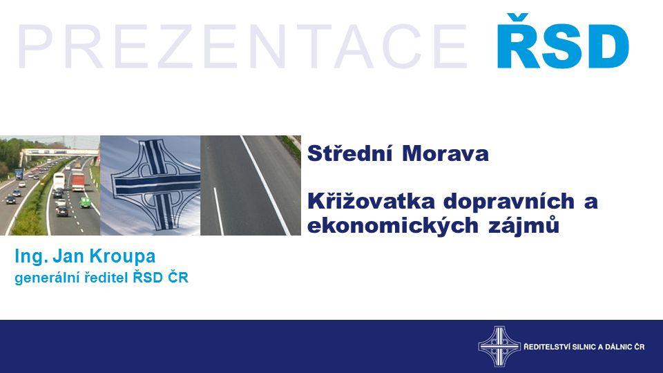 Střední Morava Křižovatka dopravních a ekonomických zájmů Ing.