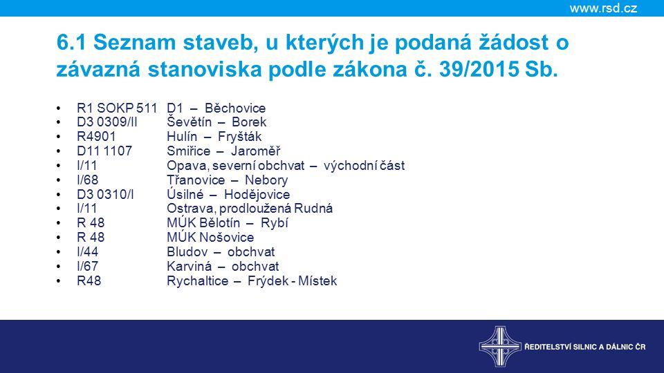 www.rsd.cz 6.1 Seznam staveb, u kterých je podaná žádost o závazná stanoviska podle zákona č.