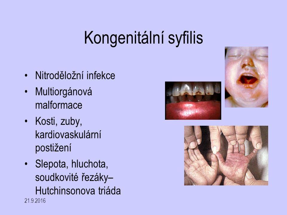 21.9.2016 Kongenitální syfilis Nitroděložní infekce Multiorgánová malformace Kosti, zuby, kardiovaskulární postižení Slepota, hluchota, soudkovité řez