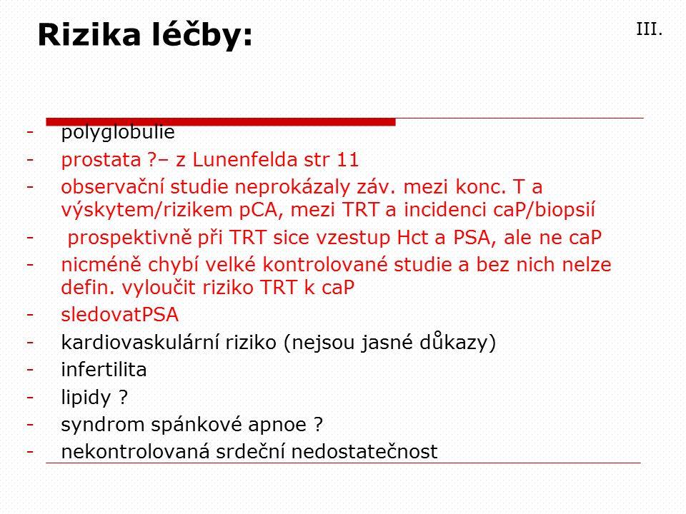 -polyglobulie -prostata – z Lunenfelda str 11 -observační studie neprokázaly záv.