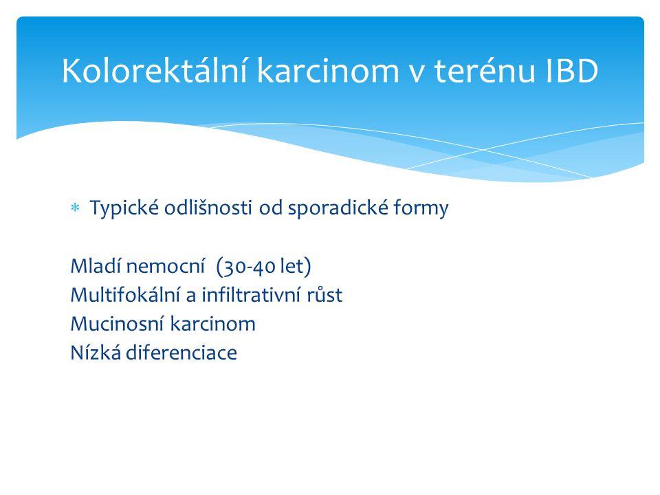  Žena ročník 1980  Od 13 let UC  Ataka 2010 nereagující na terapii  6/2012 subtotální kolectomie, ilestomie  Histologie –mucinosní adeno ca v terénu UC  pT3 pN1 (1/15) M0 G2 KRAS mutace  Lokálně nebyl zákrok pro tumor  Uzliny z celého tračníku i mimospádové Kolorektální karcinom v terénu IBD kasuistika