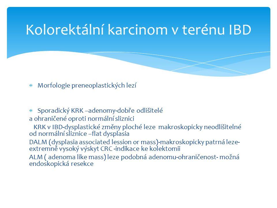 Rozvoj endoskopie-( chromoendoskopie, autofluorescenční zobrazení,konfokální endomikroskopie)-odhalení až 90%nemocných s dysplazií Endoskopická resekce Chirurgická léčba -přítomnost residuální dysplasie v okolí resekované leze Výskyt dysplasie ve skutečně ploché sliznici DALM Kolorektální karcinom v terénu IBD