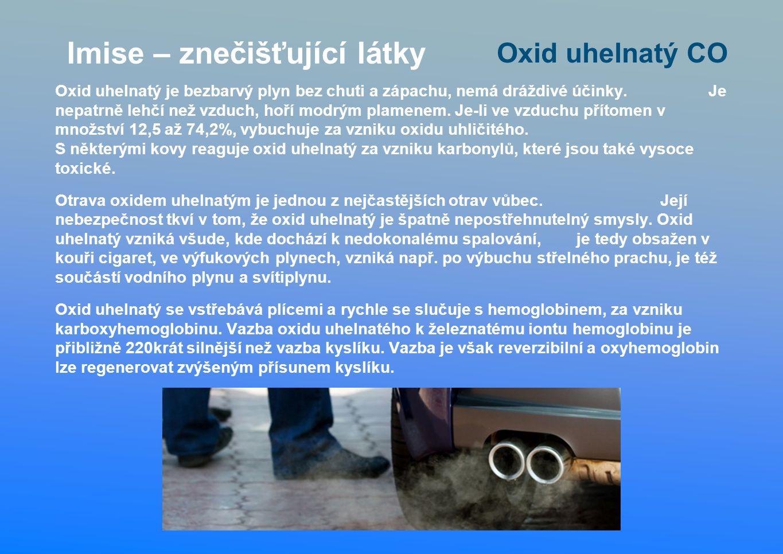 Oxid uhelnatý je bezbarvý plyn bez chuti a zápachu, nemá dráždivé účinky.