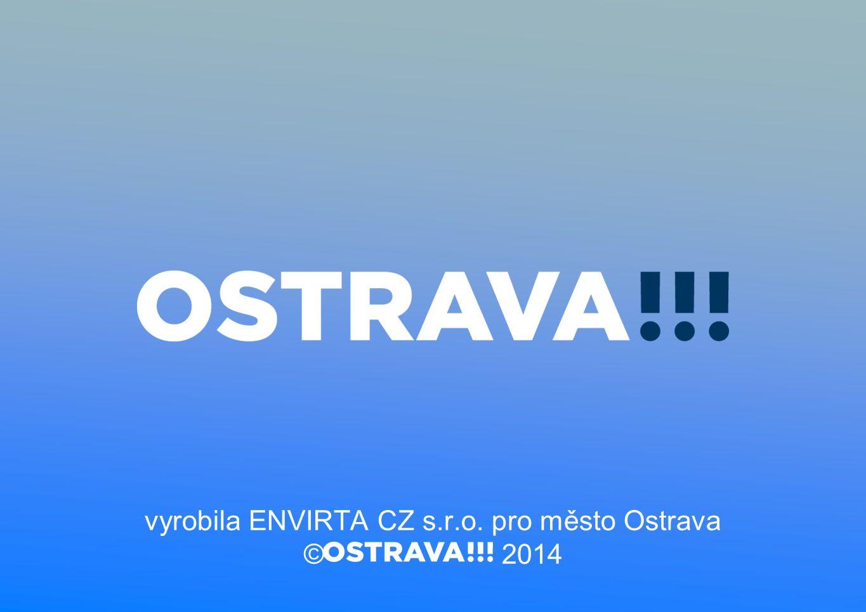 vyrobila ENVIRTA CZ s.r.o. pro město Ostrava © 2014