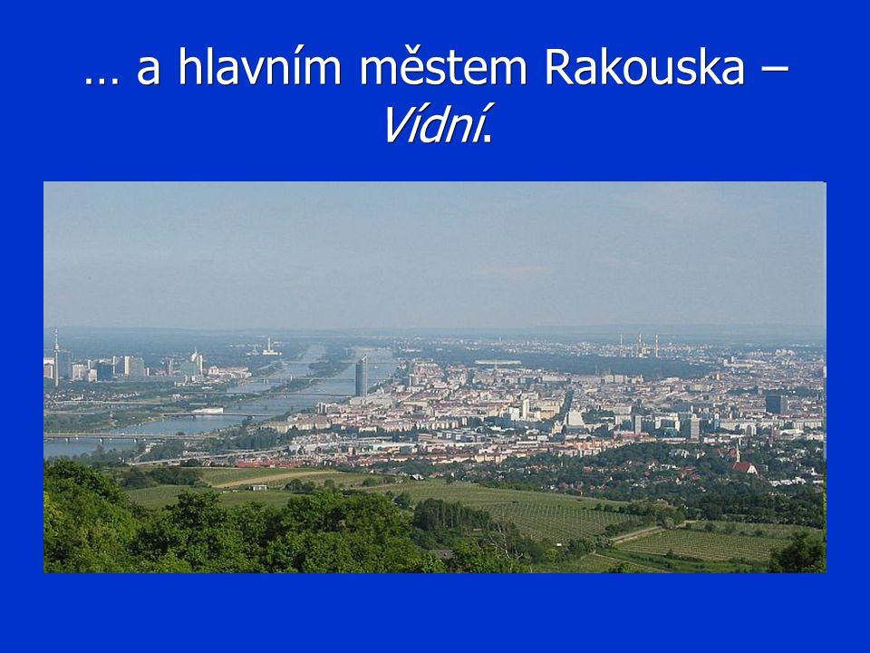 … a hlavním městem Rakouska – Vídní.