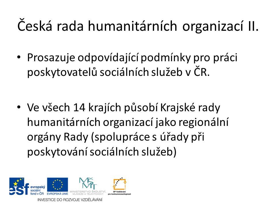 Česká rada humanitárních organizací II. Prosazuje odpovídající podmínky pro práci poskytovatelů sociálních služeb v ČR. Ve všech 14 krajích působí Kra