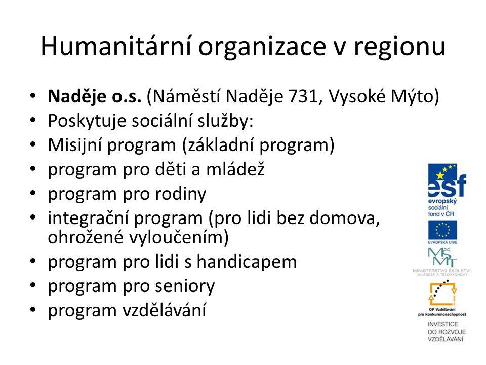 Humanitární organizace v regionu Naděje o.s. (Náměstí Naděje 731, Vysoké Mýto) Poskytuje sociální služby: Misijní program (základní program) program p