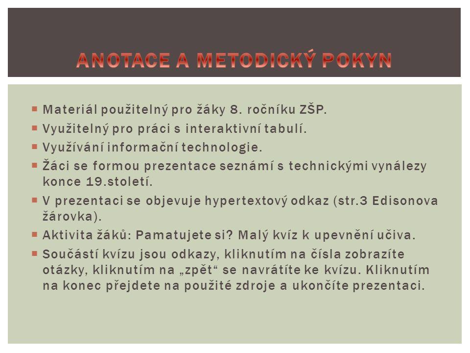  Materiál použitelný pro žáky 8. ročníku ZŠP.  Využitelný pro práci s interaktivní tabulí.