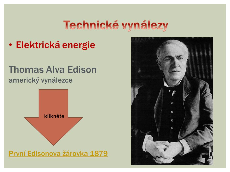 Elektrická energie Thomas Alva Edison americký vynálezce První Edisonova žárovka 1879 klikněte