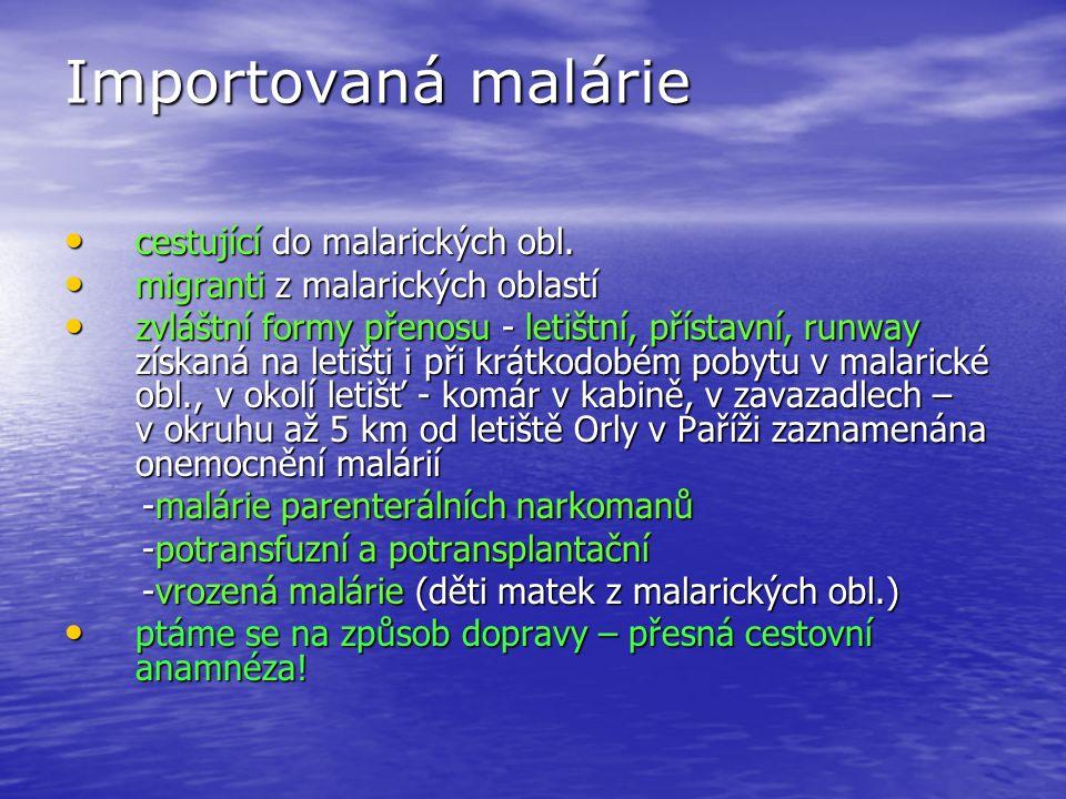 Importovaná malárie cestující do malarických obl. cestující do malarických obl.