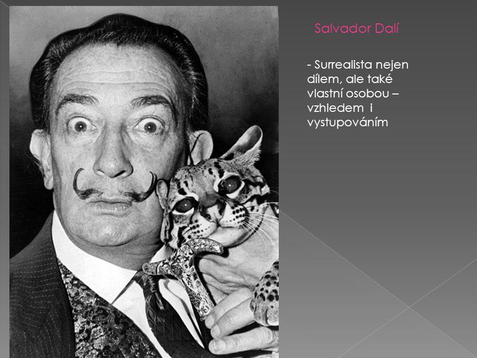 Salvador Dalí - Surrealista nejen dílem, ale také vlastní osobou – vzhledem i vystupováním