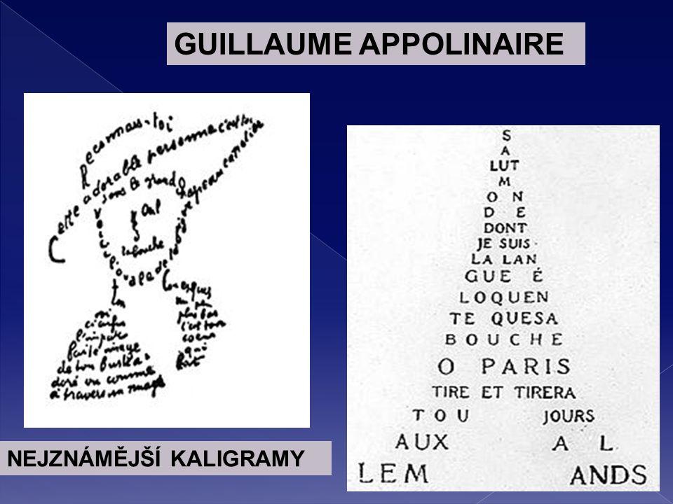 GUILLAUME APPOLINAIRE NEJZNÁMĚJŠÍ KALIGRAMY