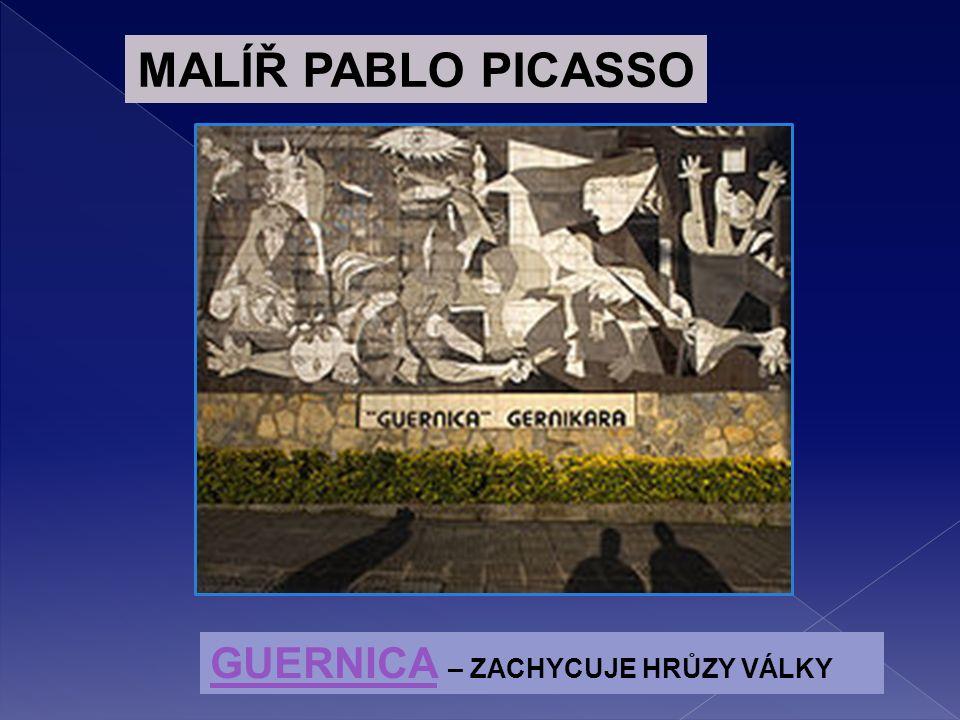 GUERNICAGUERNICA – ZACHYCUJE HRŮZY VÁLKY MALÍŘ PABLO PICASSO