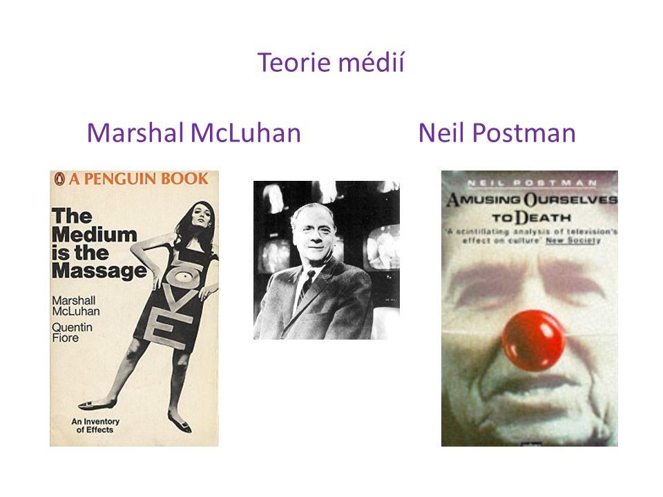 Teorie médií Marshal McLuhanNeil Postman