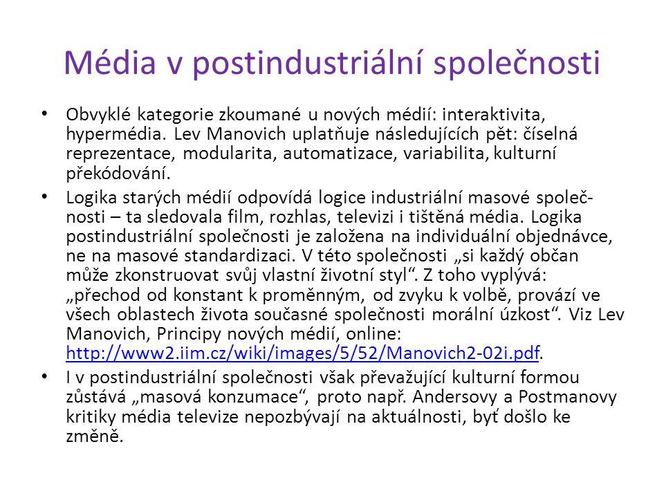 Média v postindustriální společnosti Obvyklé kategorie zkoumané u nových médií: interaktivita, hypermédia. Lev Manovich uplatňuje následujících pět: č
