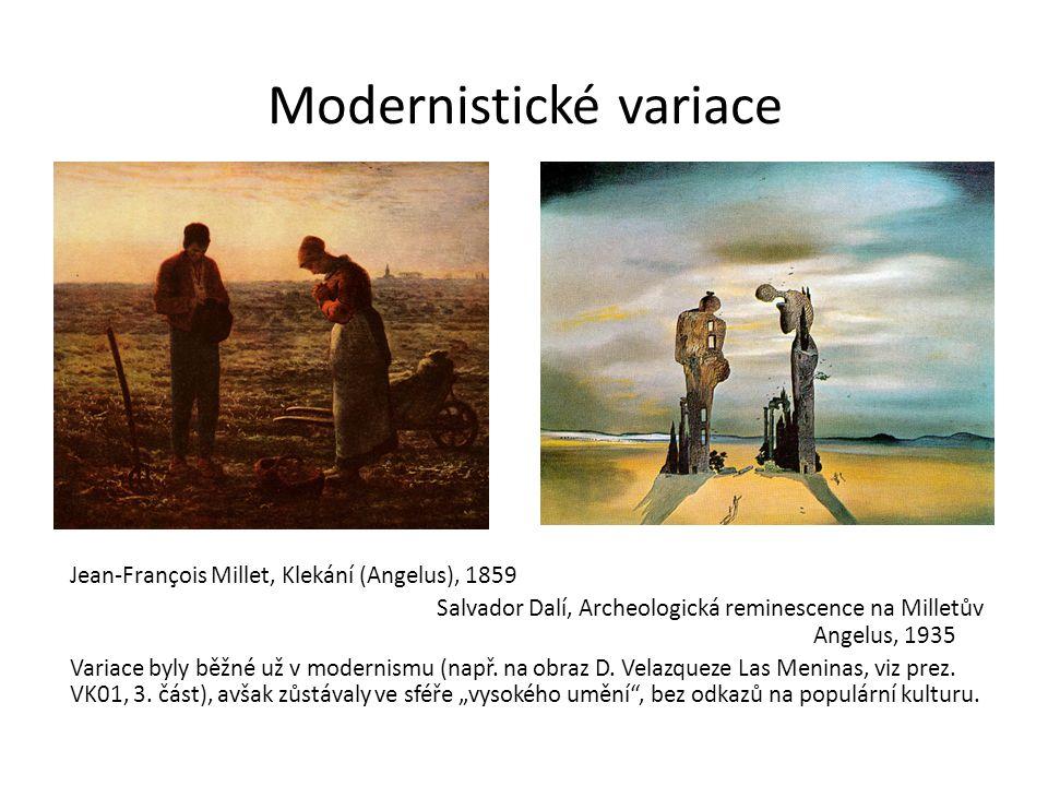 Modernistické variace Jean-François Millet, Klekání (Angelus), 1859 Salvador Dalí, Archeologická reminescence na Milletův Angelus, 1935 Variace byly b
