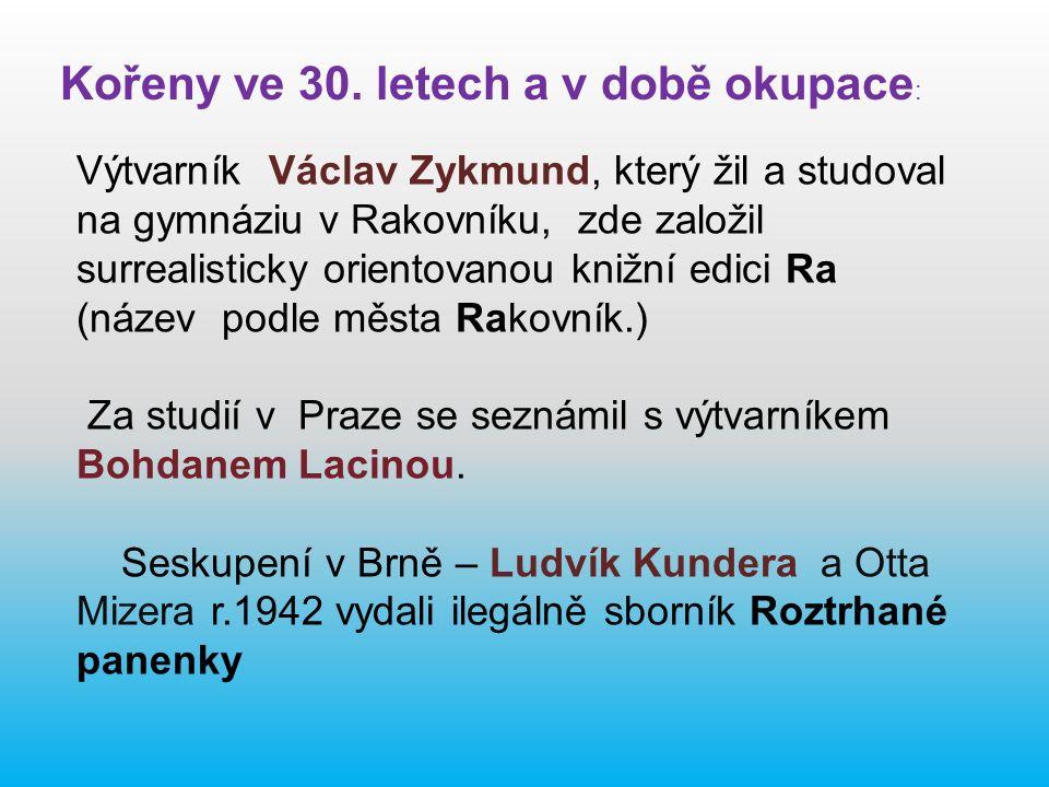 Výtvarník Václav Zykmund, který žil a studoval na gymnáziu v Rakovníku, zde založil surrealisticky orientovanou knižní edici Ra (název podle města Rakovník.) Za studií v Praze se seznámil s výtvarníkem Bohdanem Lacinou.