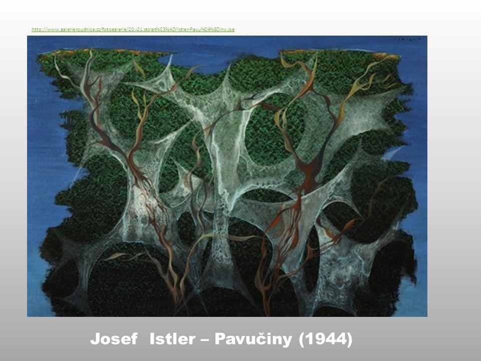 http://www.galerieroudnice.cz/fotogalerie/20.-21.stolet%C3%AD/Istler-Pavu%C4%8Diny.jpg Josef Istler – Pavučiny (1944)