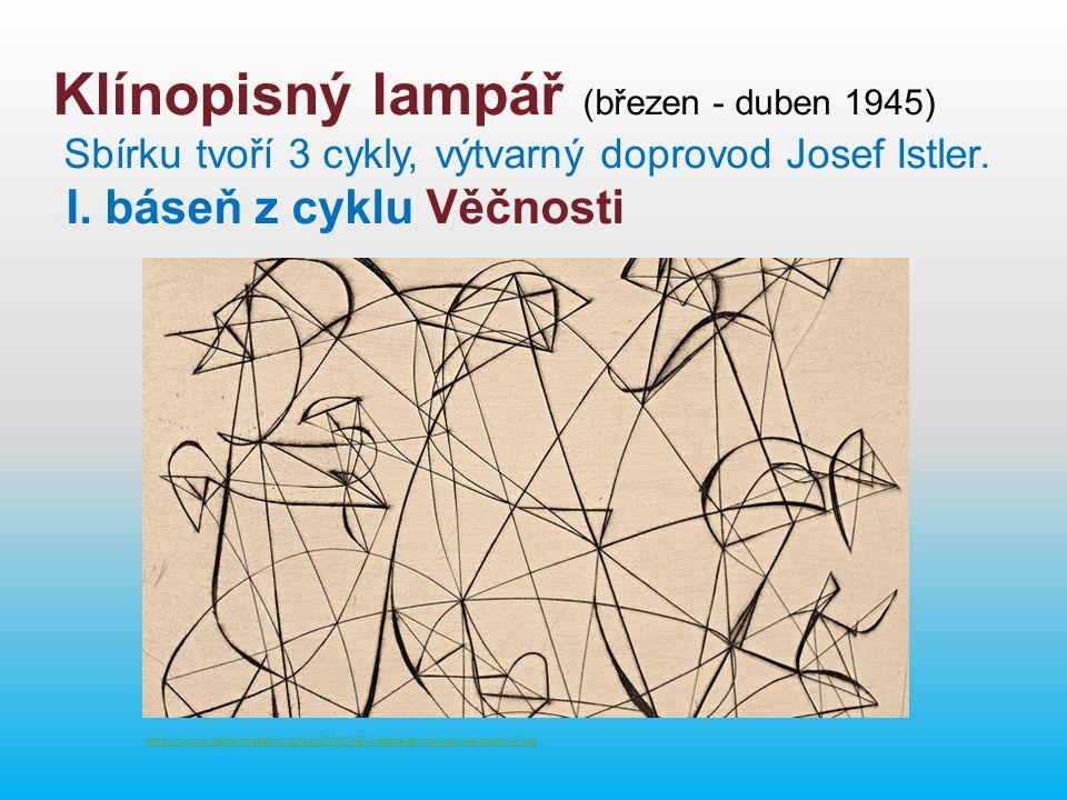 Klínopisný lampář (březen - duben 1945) Sbírku tvoří 3 cykly, výtvarný doprovod Josef Istler.