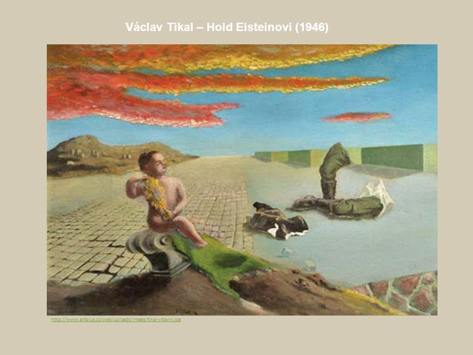 Václav Tikal – Hold Eisteinovi (1946) http://www.artplus.cz/web/uploads/image/tikal-vltavin.jpg