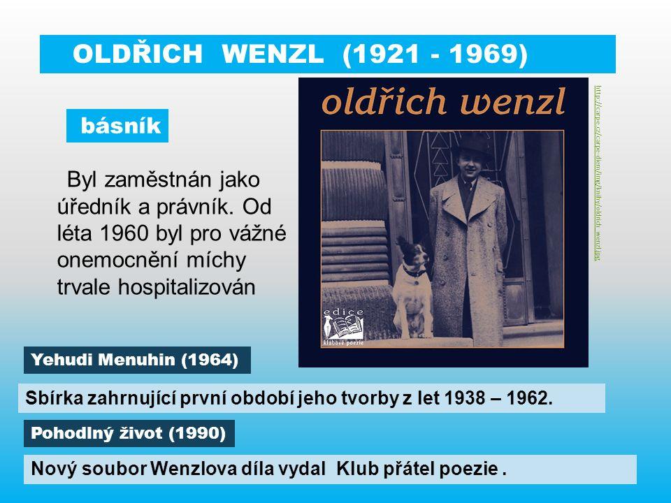 OLDŘICH WENZL (1921 - 1969) Byl zaměstnán jako úředník a právník.