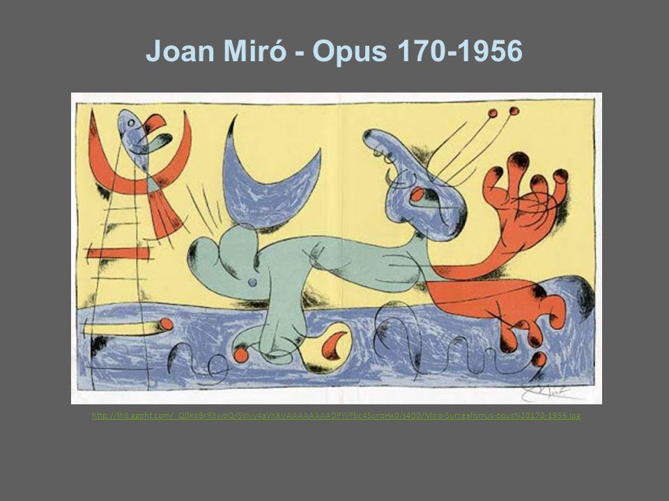 Joan Miró - Opus 170-1956 http://lh3.ggpht.com/_Q0koBrR3wdQ/SVIvy4aVnXI/AAAAAAAADPY/Fbc4SuroHx0/s400/Miro-Surrealismus-opus%20170-1956.jpg