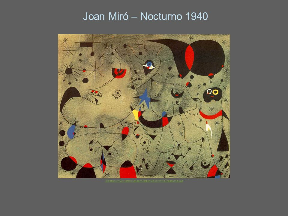 Joan Miró – Nocturno 1940 3)http://www.artchive.com/artchive/m/miro/nocturne.jpg