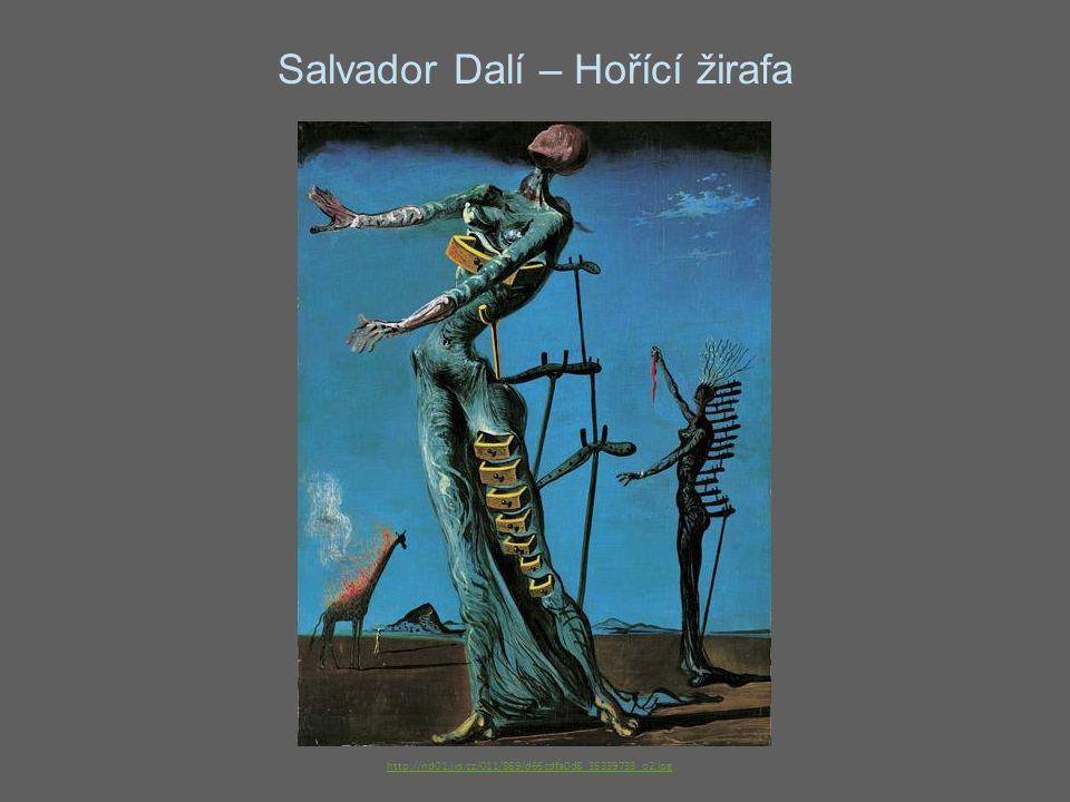 Salvador Dalí – Hořící žirafa http://nd01.jxs.cz/011/869/d66cdfa0d8_35339733_o2.jpg