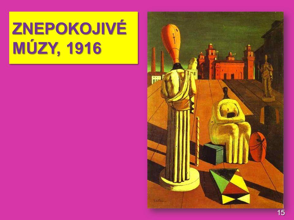 ZNEPOKOJIVÉ MÚZY, 1916 15