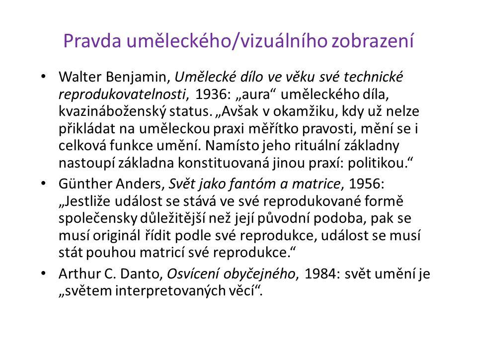 """Pravda uměleckého/vizuálního zobrazení Walter Benjamin, Umělecké dílo ve věku své technické reprodukovatelnosti, 1936: """"aura uměleckého díla, kvazináboženský status."""