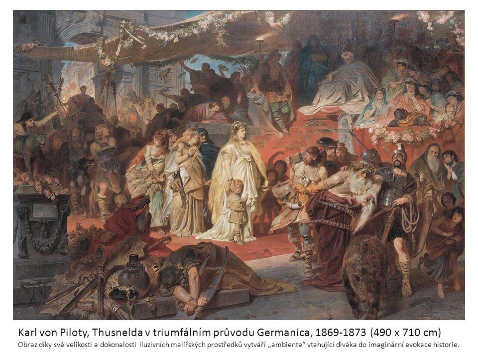 Karl von Piloty, Thusnelda v triumfálním průvodu Germanica, 1869-1873 (490 x 710 cm) Obraz díky své velikosti a dokonalosti iluzivních malířských pros